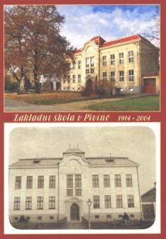 Základní škola vPivíně 1914- 2004(pohlednici vydala Obec Pivín připříležitosti 90.výročí postavení nové školy)